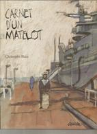 Marine Carnet D'un Matelot Par Christophe Blain Editions ALBIN MICHEL ADDIM De 1994 Dessins De L'auteur - Boten