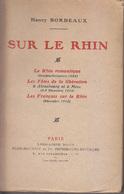 C1 14 18 Henry Bordeaux SUR LE RHIN 1918 Strasbourg Metz FRANCAIS SUR LE RHIN - Books