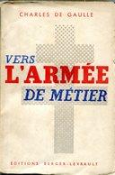 Charles De GAULLE - Vers L'Armée De Métier (Editions Berger-Levrault 1944) - Histoire