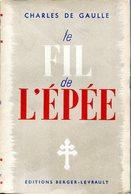 Charles De GAULLE - Le Fil De L'épée (Editions Berger-Levrault 1944) - Histoire