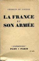 """Charles De GAULLE - La France Et Son Armée (Collection """"Présences""""Editions Plon 1945) - Histoire"""