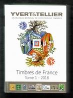 CATALOGUE YVERT ET TELLIER TOME 1 FRANCE ANNEE 2018 - France