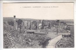 Sp- 55 - CLERMONT EN ARGONNE - Incendie Par Les Allemands - Ruines- Guerre 14 18 - Ecrite 1916 - - Clermont En Argonne