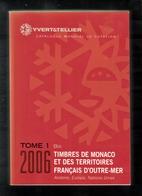 CATALOGUE YVERT ET TELLIER TOME 1BIS MONACO ANNEE 2006 - France