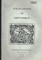 Sur Les Chemins Saint-Jacques De Compostelle. Texte D'un Séminaire. Conférence - Religion