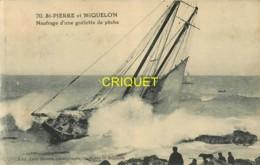 St Pierre Et Miquelon, Naufrage D'une Goëlette De Pêche, Belle Carte Pas Courante - Saint-Pierre-et-Miquelon