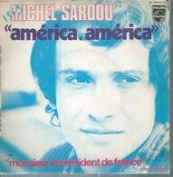 "45 Tours SP -  MICHEL SARDOU   - PHILIPS 336243 - "" AMERICA, AMERICA "" + 1 - Vinyl Records"