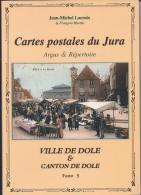 Argus Et Répertoire Des Cartes Postales Du Jura - Canton Et Ville De DOLE - France