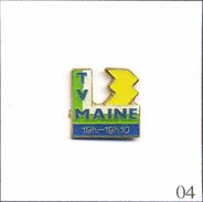 Pin's - Médias - Télévision / FR3 TV Maine 19 H -19 H 10. Non Estampillé. Epoxy. T493-04 - Medias