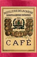étiquette CAFE De La DISTILLERIE De LA CHATRE  Indre ( F2 ( Fabrique De Liqueurs - Etiquettes