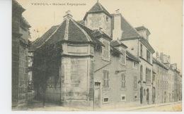 VESOUL - Maison Espagnole - Vesoul