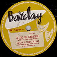78 Trs - 25 Cm - état TB - EDDIE CONSTANTINE - JE SUIS UN SENTIMENTAL - LAISSE-MOI RÊVER. . DE TOI - 78 T - Disques Pour Gramophone
