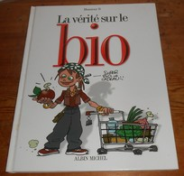 La Vérité Sur Le Bio. Monsieur B. 2005. - Livres, BD, Revues