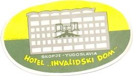Luggage Label Hotel INVALIDSKI DOM Skopje Skoplje Macedonia Makedonija Yugoslavia - Hotel Labels