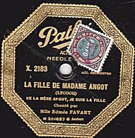 78 Trs  25 Cm  état TB  Edmée FAVART - LA FILLE DE MADAME ANGOT  DE LA MÈRE ANGOT, JE SUIS LA FILLE - CHANSON POLITIQUE - 78 T - Disques Pour Gramophone