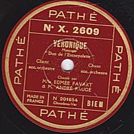 """78 Trs  25 Cm  état TB  Edmée FAVART Et ANDRE BAUGE - VERONIQUE """"Duo De L'Escarpelette"""" """"Duetto De L'Ane"""" - 78 T - Disques Pour Gramophone"""