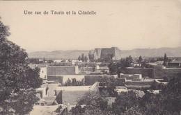 UNE RUE DE TAURIS ET LA CITADELLE. IRAN. CIRCA 1910s NON CIRCULEE-RARE- BLEUP - Iran
