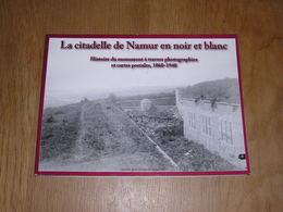 LA CITADELLE DE NAMUR EN NOIR ET BLANC Régionalisme Vauban Meuse Portes Citadelle Fort Fortification Armée Belge 14 18 - Cultural