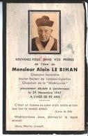 Alain Le Bihan. Chanoine Honoraire. Recteur De Lampaul Guimilliau. Chapelain De La Miséricorde. Landerneau; 1947. - Faire-part
