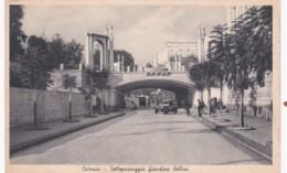 CATANIA  - SOTTOPASSAGGIO GIARDINA BELLINI - Catania