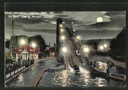 AK Dublin, Irish International Exhibition 1907, The Water Chute By Moonlight - Dublin