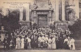 73. CHAMBERY. CPA. RARETÉ.  IV CONGRES PRÉHISTORIQUE DE FRANCE  GROUPE DU CONGRES. ANNEE 1908 - Chambery