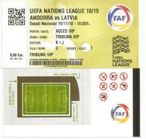 UEFA NATIONS LEAGUE 2018/19. ANDORRA Vs LATVIA, Tribune VIP 19 Nov.2018 ESTADI NACIONAL ANDORRA - Tickets D'entrée