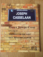 Pieter, Joseph Casse En Het Toeristische Lot An Middelkerke - Marc Constandt Ed. Heemring Graningate 60blz 2003 - Middelkerke