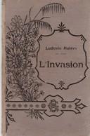 L'INVASION De LUDOVIC HALEVY  Edition Calmann Lévy 1897.VOIR+++ - Románticas
