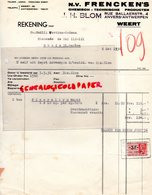 PAYS BAS- LIMBURG-WEERT- RARE FACTURE FRENCKEN'S -CHEMISCH-TECHNISCHE PRODUCTEN-J. H. BLOM-RUE BALLAERSTR.4-ANVERS - Pays-Bas