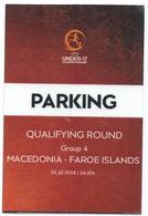 Plastic Match Tickets( Parking ) - Football Mach Macedonia Vs Faroe Islands UNDER - 17 Championship 2018 - Biglietti D'ingresso