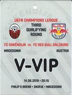 Plastic Match Tickets( VIP ) - Football Mach FC Shkendija ( Macedonia ) Vs FC Red Bull Salzburg ( Austria ) - Tickets D'entrée