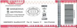 Match Tickets - Football Mach Macedonia Vs Australia 2015 - Biglietti D'ingresso