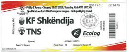 Match Tickets - Football Mach Shkendija ( Macedonia ) Vs TNS ( Wales ) 2018 - Tickets D'entrée