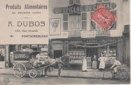 77 - FONTAINEBLEAU - EPICERIE A.DUBOS - SUPERBE CARTE - VEHICULE HIPPOMOBILE DE LIVRAISON - Fontainebleau