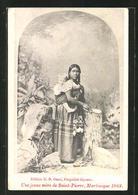 AK Saint-Pierre Martinique, Une Jeune Mere 1902 - Ansichtskarten