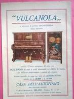 PUBBLICITA' VULCANOLA CASA DELL'AUTOPIANO MILANO  1929 RITAGLIATA DA GIORNALE - Pubblicitari