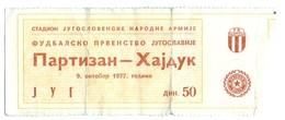 FK Partizan Beograd Belgrade NK Hajduk Split  09.10.1977. Ticket Fc Football Match - Tickets D'entrée