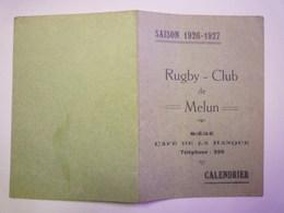 RUGBY-CLUB  De MELUN  SAISON  1926 - 1927  Calendrier   XXX - Rugby