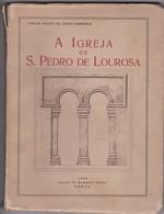 PORTUGAL - COIMBRA -  A IGREJA DE S. PEDRO DE LOUROSA - CÓNEGO MANUEL DE AGUIAR BARREIROS - 1934 - Books, Magazines, Comics