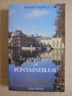 Maurice Toesca - Les Grandes Heures De Fontainebleau - Ile-de-France