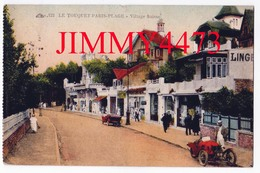 CPA - Village Suisse, Vieilles Voitures En 1929 - LE TOUQUET 62 Pas De Calais - PARIS PLAGE - N°122 - Edit. C A P - Le Touquet
