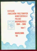 POLAND SOLIDARITY SOLIDARNOSC (KPN) CATALOGUE OF STAMPS 1984-1990 KATALOG ZNACZKOW KONFEDERACJI POLSKI NIEPODLEGLEJ - Cataloghi