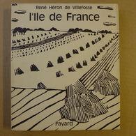 René Héron De Villefosse - L'Ile De France  /  1965 - Ile-de-France