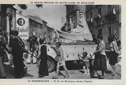 34)  PUISSERGUIER - Le Grand Retour De Notre Dame De Boulogne - N.D. De Boulogne Devant L' Eglise - Andere Gemeenten