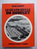 René Dupuy - Le Grand Siècle Du Bourget - Ile-de-France