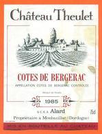 étiquette De Vin Bergerac Chateau Theulet 1985 Alard à Monbazillac - 75 Cl - Bergerac