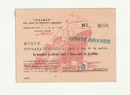 Biglietto Per Il Transatlantico CONTE GRANDE - ITALMAR Di Cordoba - Buenos Aires - Billets D'embarquement De Bateau