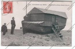 TRES RARE CPA CAYEUX SUR MER (80) : Habitation D'un Vieux Marin (barque De Pêche échouée Sur Plage Et Aménagée) - Cayeux Sur Mer