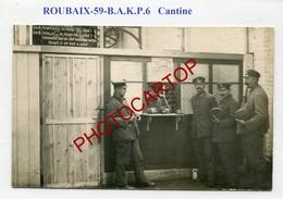 ROUBAIX-B.A.K.P.6-Guichet Pour Le PAIN-CANTINE-CARTE PHOTO Allemande-Guerre14-18-1WK-France-59-Militaria- - Roubaix